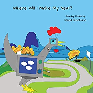 Where Will I make My Nest? (Seordag Stories)