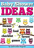 Baby Shower IDEAS: How to Plan and Host the Perfect Baby Shower ~ Baby Shower Games, Baby Shower Decorations, Baby Shower Themes, Baby Shower Food, Baby ... Baby Shower Checklist (English Edition)