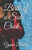 Birth of a Side Chick (Side Chick Series)
