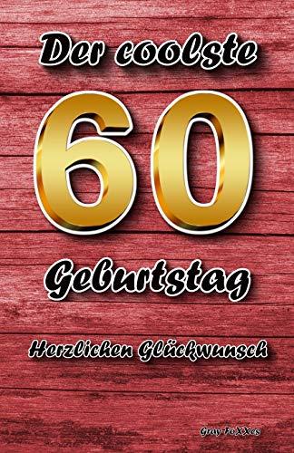 Der coolste 60 Geburtstag: Herzlichen Glückwunsch
