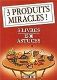 3 produits miracles ! 3 volumes : 400 astuces avec du citron et des agrumes ; 400 astuces sur le bicarbonate de soude ; 400 astuces sur le vinaigre