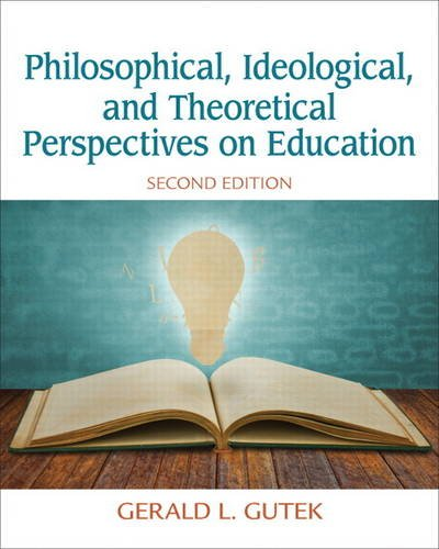 Compare Textbook Prices for Philosophical, Ideological, and Theoretical Perspectives on Education 2 Edition ISBN 9780132852388 by Gutek, Gerald