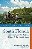 Explorer s Guide South Florida: Includes Sarasota, Naples, Miami & the Florida Keys (Explorer s Complete)