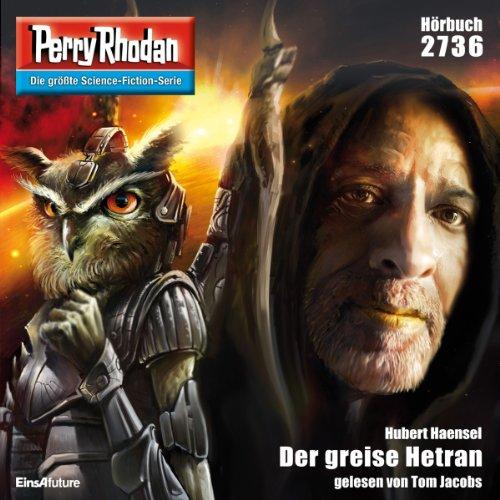 Der greise Hetran (Perry Rhodan 2736) Titelbild