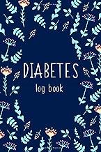Diabetes Log Book: Flowers, Blood Sugar Logbook, 2 Year Planner, (110 Pages, 6
