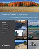 Climate Change in the Midwest: A Synthesis Report for the National Climate Assessment (NCA Regional Input Reports)