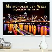Metropolen der Welt - Skylines in der Nacht (Premium, hochwertiger DIN A2 Wandkalender 2022, Kunstdruck in Hochglanz): Staedte, die nicht schlafen, eingehuellt in ein ewiges Lichtermeer. (Monatskalender, 14 Seiten )
