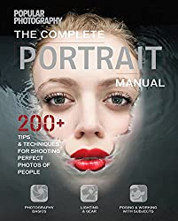 The Complete Portrait Manual: 200+ Tips and Techniques for Shooting Perfect Photos
