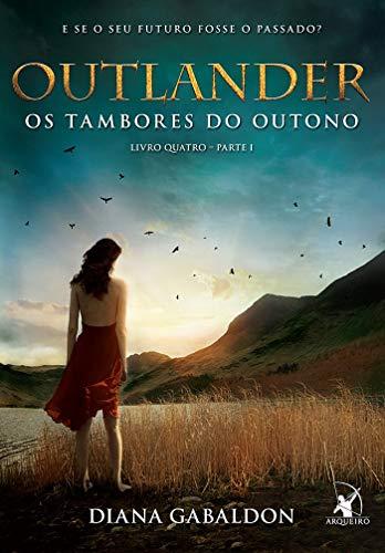 Outlander: os tambores do outono - Livro 4 (Parte 1)