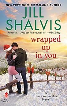 Wrapped Up in You: A Heartbreaker Bay Novel by [Jill Shalvis]