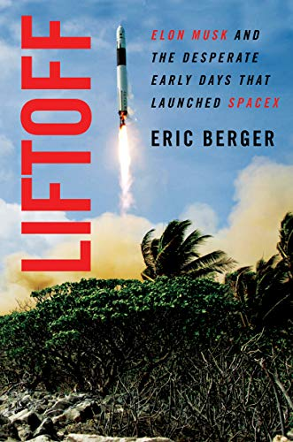 Real Estate Investing Books! - Liftoff: Elon Musk and the Desperate Early Days That Launched SpaceX