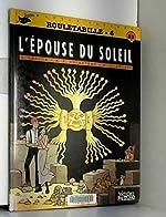 ROULETABILLE NUMERO 6 - L'EPOUSE DU SOLEIL d'A Duchateau