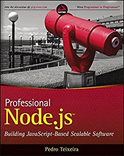 Professional Node.Js: Building Javascript Based Scalable Software by Pedro Teixeira (19-Oct-2012) Paperback