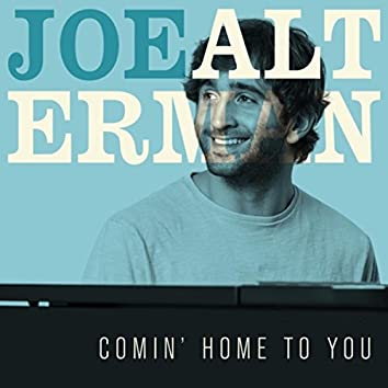 Comin' Home to You