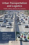 Urban Transportation and Logistics: Health, Safety, and Security Concerns