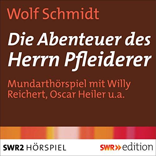 Die Abenteuer des Herrn Pfleiderer                   Autor:                                                                                                                                 Wolf Schmidt                               Sprecher:                                                                                                                                 Willy Reichert,                                                                                        Anne Andresen,                                                                                        Rita Plum                      Spieldauer: 4 Std. und 10 Min.     12 Bewertungen     Gesamt 4,0