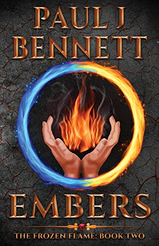 Embers: A Sword & Sorcery Novel (The Frozen Flame)