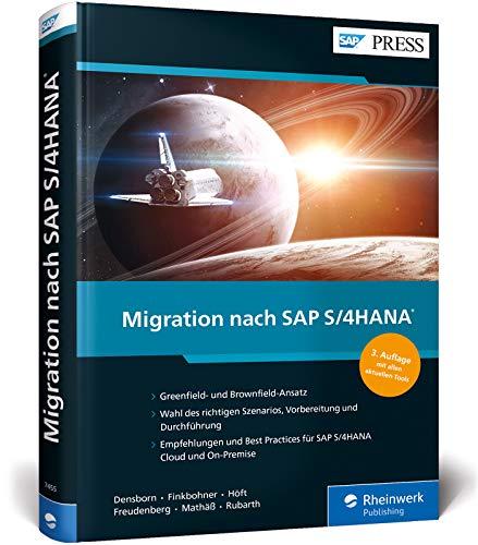 Migration nach SAP S/4HANA: Ihr Leitfaden zu Greenfield- und Brownfield-Ansatz, Cloud und On-Premise (SAP PRESS)