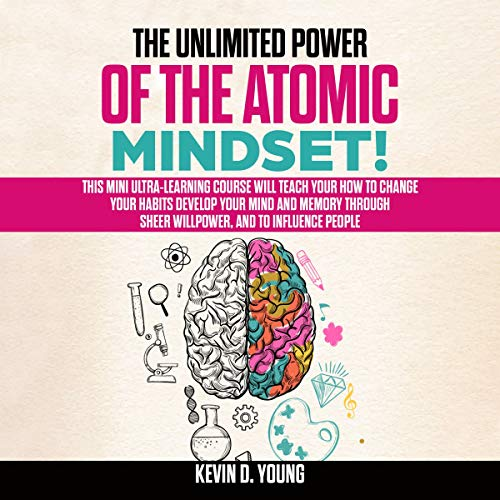 The Unlimited Power of the Atomic Mindset! cover art