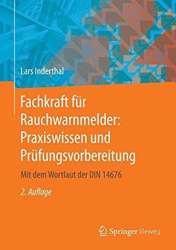 Fachkraft für Rauchwarnmelder: Praxiswissen und Prüfungsvorbereitung: Mit dem Wortlaut der DIN 14676