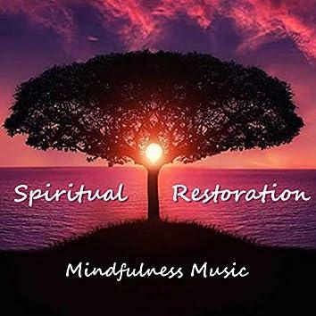 Spiritual Restoration Mindfulness Music