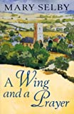 A Wing And A Prayer (English Edition)