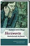 Herzworte: Deutsche Lyrik im Portrait - Gunter E. Grimm