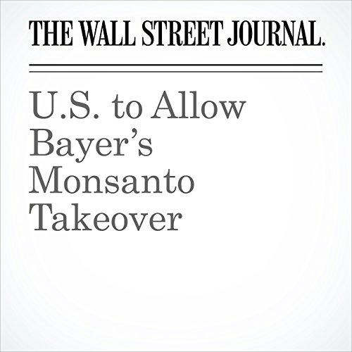 U.S. to Allow Bayer's Monsanto Takeover copertina