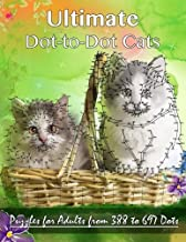 Ultimate Dot-to-Dot Cats: Puzzles for Adults from 388 to 697 Dots (Dot to Dot Books For Adults) (Volume 14)