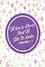 Philippians 1:21 To live is Christ, and to die is gain: Bible Verse Quote Cover Composition Notebook Portable