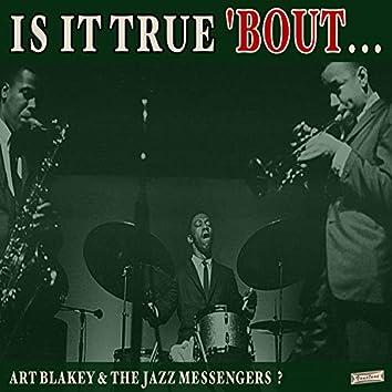 Is it True 'Bout Art Blakey & The Jazz Messengers?