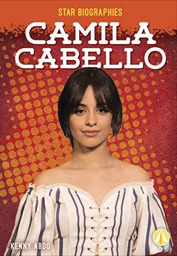 Camila Cabello (Star Biographies)