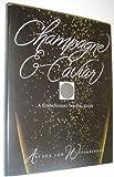 Champagne & Caviar: A Connoisseur's Survival Guide