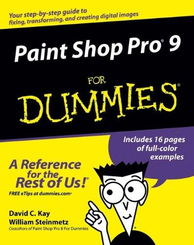 Paint Shop Pro 9 For Dummies (For Dummies S.)
