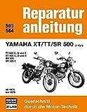 Yamaha XT / TT / SR 500 (1 Zyl.) ab 1975 bis 1979: TT und XT 500 C,D,E // SR 500, 500E  // Reprint der 9. Auflage 1986 (Reparaturanleitungen) -