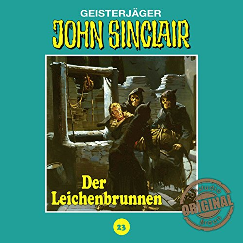 Der Leichenbrunnen (John Sinclair - Tonstudio Braun Klassiker 23) Titelbild