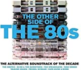 The Other Side Of The 80s