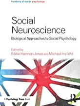 Social Neuroscience: Biological Approaches to Social Psychology (Frontiers of Social Psychology)