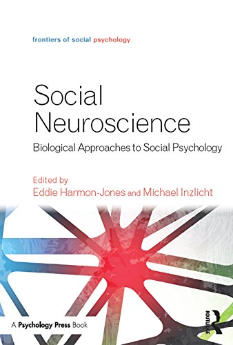 Social Neuroscience: Biological Approaches to Social Psychology (Frontiers of Social Psychology) (English Edition)