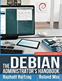 The Debian Administrator s Handbook, Debian Jessie from Discovery to Mastery
