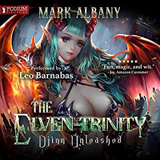 Djinn Unleashed     The Elven-Trinity, book 1              By:                                                                                                                                 Mark Albany                               Narrated by:                                                                                                                                 Leo Barnabas                      Length: 7 hrs and 23 mins     1 rating     Overall 5.0