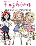 The Big Fashion Coloring Book: Over 300 Fun and Stylish Fashion and Beauty Coloring Pages for Girls, Kids, Teens and Women With Gorgeous Fun Fashion Style & Other Cute Designs