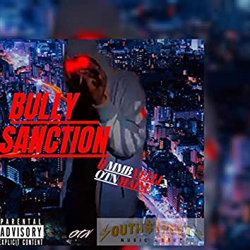 Bully -Sanctioned (feat. Mmbvelli & OTN Maine)