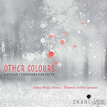 Other Colours: Latvian Composers for Flute