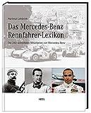 Das Mercedes-Benz Rennfahrer-Lexikon: Die 240 schnellsten Mitarbeiter von Mercedes-Benz - Hartmut Lehbrink