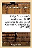 Abrégé de la Vie Et Du Martyre Des Rr. Pp. Agathange de Vendôme Et Cassien de Nantes 2e Édition (Ga(c)Na(c)Ralita(c)S)