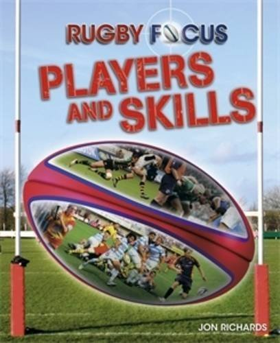 Rugby Focus: Players and Skills by Jon Richards (2015-08-13)