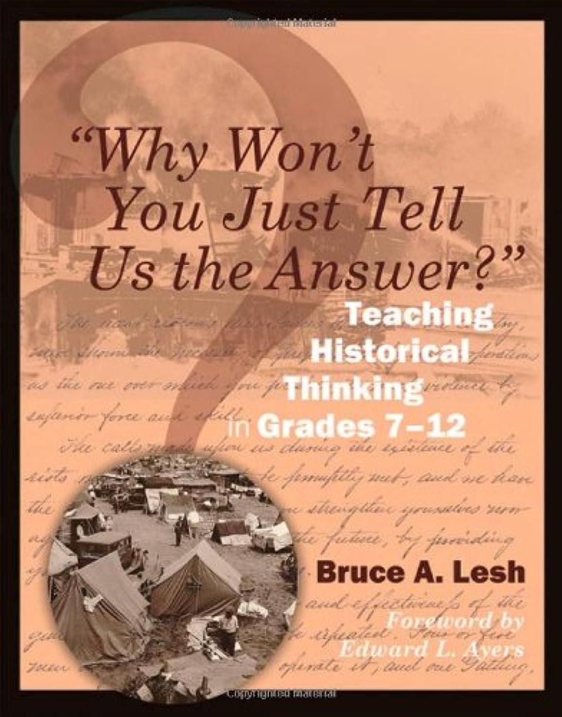 被る精査心配するWhy Won't You Just Tell Us the Answer?: Teaching Historical Thinking in Grades 7-12