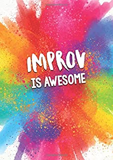 Improv Is Awesome: Unique 100 Page A4 Improv Textbook Notebook: Fully Lined With Gift Message Or Owner Info Space On First...