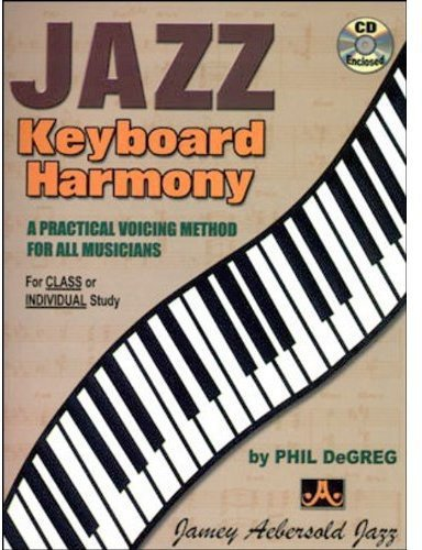 Jazz Keyboard Harmony: A Practical Voicing Method for All...